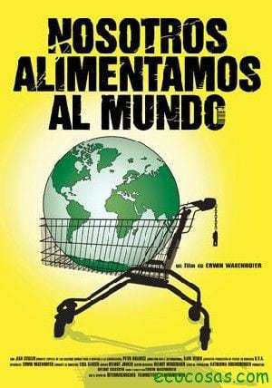 Nosotros alimentamos al mundo (Documental) 1